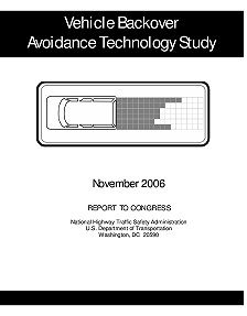 REPORT: Vehicle Backover Avoidance Technology Study, 2006