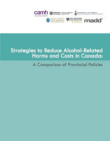 REPORT: Strategies to Reduce Alcohol-Related Harms and Costs in Canada