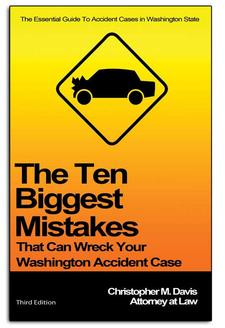 eBOOK: Ten Mistakes That Can Wreck Your WA Accident Case