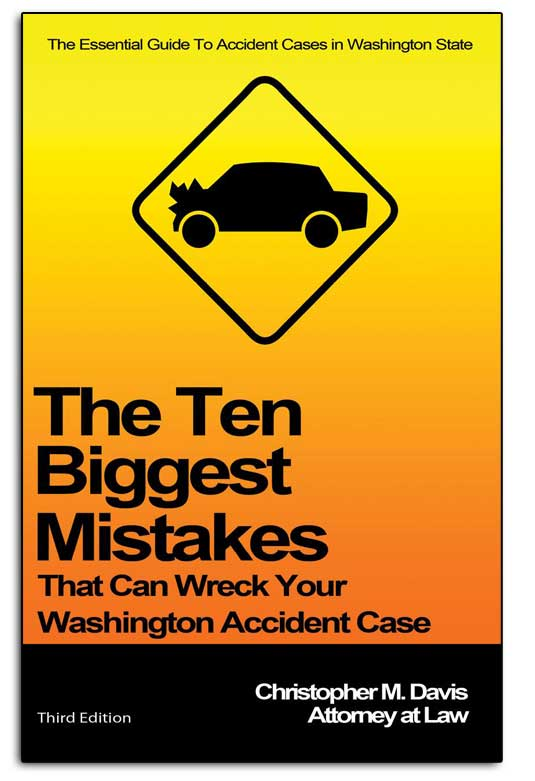 eBOOK: The Ten Biggest Mistakes That Can Wreck Your WA Accident Case