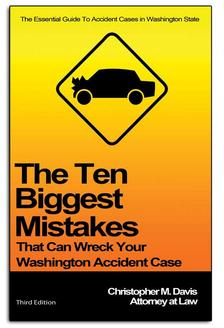 Ten Biggest Mistakes That Wreck A Washington Accident Case