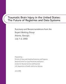 REPORT: Traumatic Brain Injury: Future of Registries and Data Systems